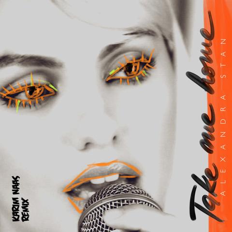 Karim Naas remixes TAKE ME HOME by Alexandra Stan