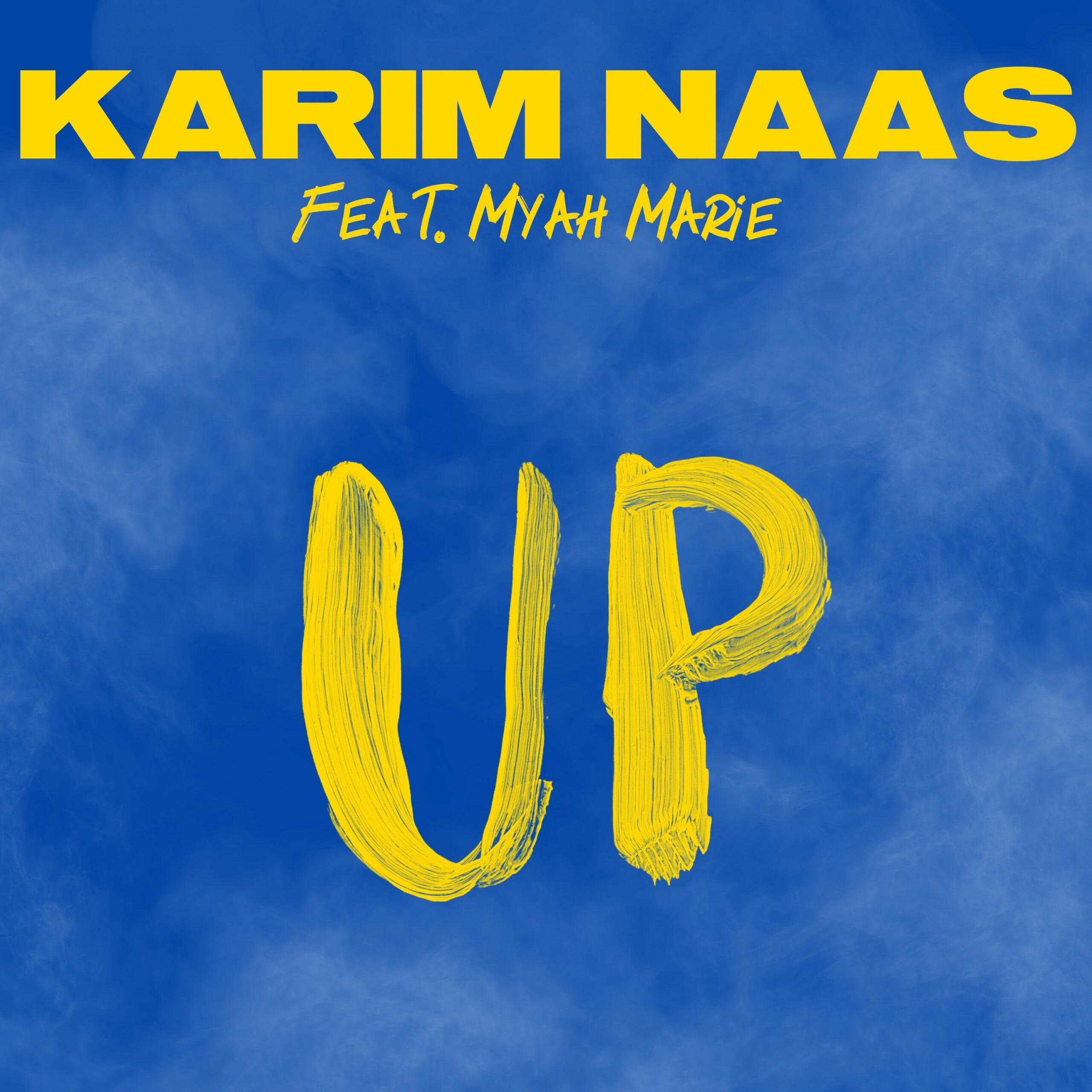 Karim Naas releases UP feat. Myah Marie